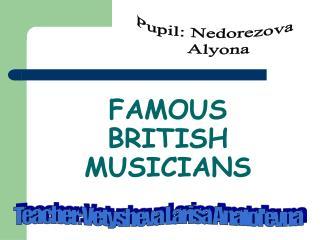 FAMOUS  BRITISH MUSICIANS