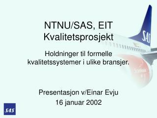 NTNU/SAS, EIT Kvalitetsprosjekt
