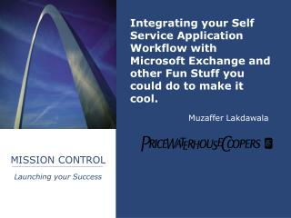 Integrating your Self Service Application Workflow with Microsoft Exchange and other Fun Stuff you could do to make it c