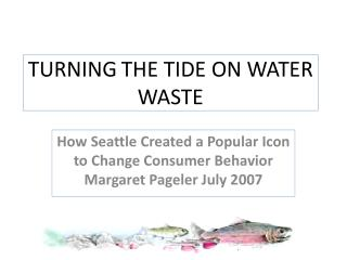 TURNING THE TIDE ON WATER WASTE