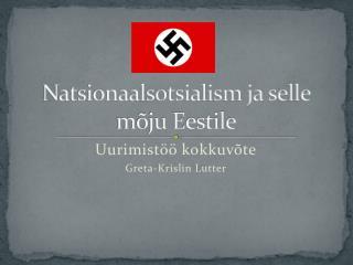 Natsionaalsotsialism ja selle mõju Eestile
