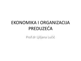 EKONOMIKA I ORGANIZACIJA PREDUZEĆA