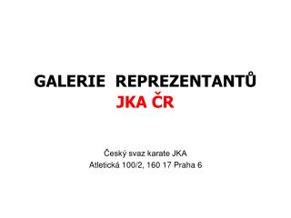 GALERIE  REPREZENTANTŮ JKA ČR