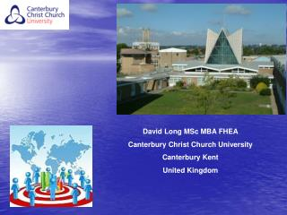 David Long MSc MBA FHEA Canterbury Christ Church University Canterbury Kent United Kingdom