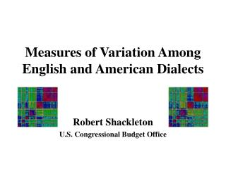 Measures of Variation Among English and American Dialects