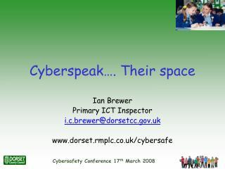 Cyberspeak…. Their space