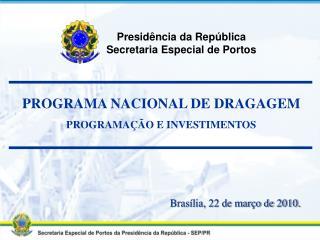 Presid�ncia da Rep�blica Secretaria Especial de Portos