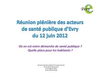 Réunion plénière des acteurs  de santé publique d'Evry du 12 juin 2012