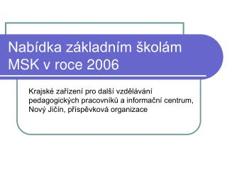 Nabídka základním školám MSK v roce 2006