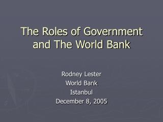 The Roles of Government and The World Bank
