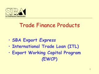 Trade Finance Products SBA Export  Express International Trade Loan (ITL)