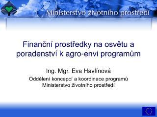 Finanční prostředky na osvětu a poradenství k agro-envi programům