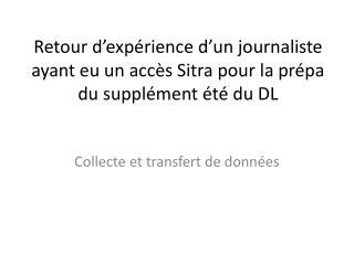 Retour d�exp�rience d�un journaliste ayant eu un acc�s Sitra pour la pr�pa du suppl�ment �t� du DL
