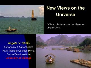New Views on the Universe
