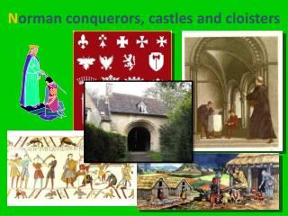 N orman conquerors, castles and cloisters