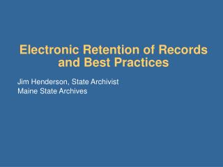 Electronic Retention of Records and Best Practices