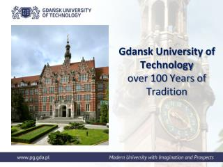 Gdansk University of Technology  over 100 Years of Tradition