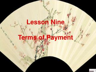 Lesson Nine Terms of Payment