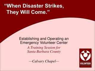"""When Disaster Strikes,  They Will Come."""