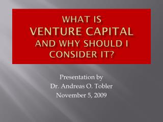 What is Venture Capital  and why should I consider it?