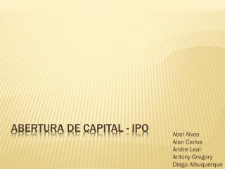 Abertura de  Capital - IPO