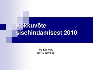 Kokkuvõte sisehindamisest 2010
