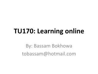 TU170: Learning online