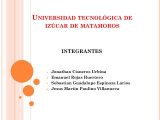 Universidad tecnol�gica de  iz�car  de matamoros