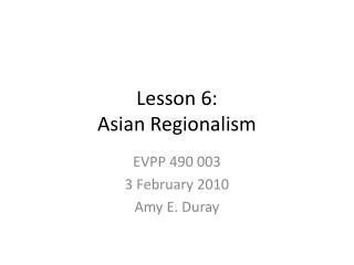 Lesson 6: Asian Regionalism