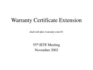 Warranty Certificate Extension draft-ietf-pkix-warranty-extn-01