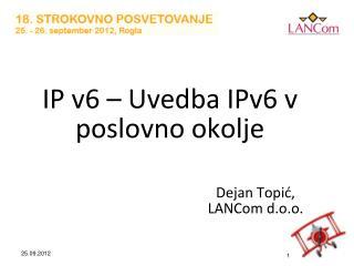 IP v6 – Uvedba IPv6 v poslovno okolje