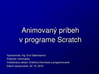 Animovaný  príbeh v programe Scratch