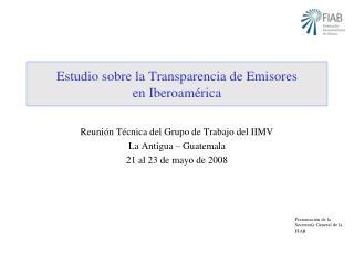 Estudio sobre la Transparencia de Emisores en Iberoamérica