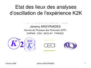 Etat des lieux des analyses d'oscillation de l'expérience K2K