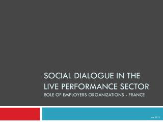 Social dialogue in the live performance sector  role of employers organizations - FRANCE