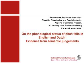 Experimental Studies on Intonation:  Phonetic, Phonological and Psycholinguistic