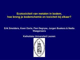 Ecotoxiciteit van metalen in bodem,  hoe breng je bodemchemie en toxiciteit bij elkaar?