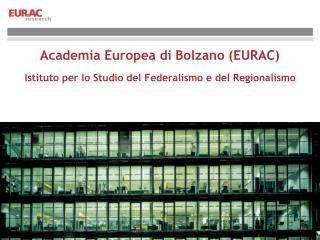 Academia Europea di Bolzano (EURAC)