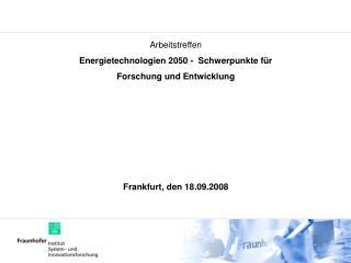 Arbeitstreffen Energietechnologien 2050 -  Schwerpunkte für  Forschung und Entwicklung
