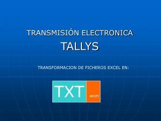 TRANSMISIÓN ELECTRONICA TALLYS