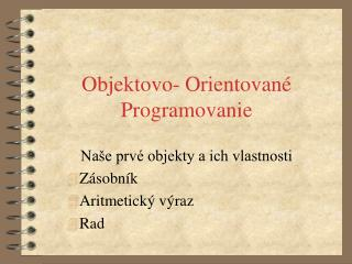Objektovo- Orientované Programovanie