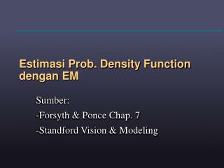 Estimasi Prob. Density Function dengan EM