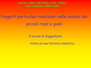 SCUOLA DELL'INFANZIA XXV APRILE Anno scolastico 2008-2009