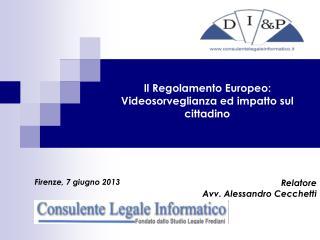 Il Regolamento Europeo: Videosorveglianza ed impatto sul cittadino