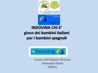 INDOVINA CHI E' gioco dei bambini italiani  per i bambini spagnoli