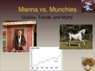 Manna vs. Munchies