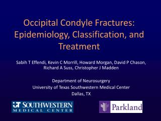 Occipital Condyle Fractures: Epidemiology, Classification, and Treatment