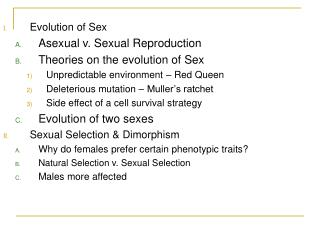 Evolution of Sex Asexual v. Sexual Reproduction Theories on the evolution of Sex