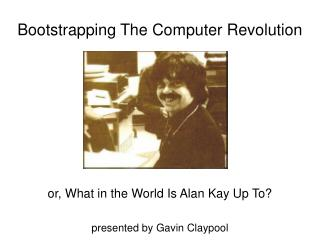 Bootstrapping The Computer Revolution