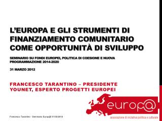 Francesco Tarantino – Presidente YouNet, esperto progetti europei